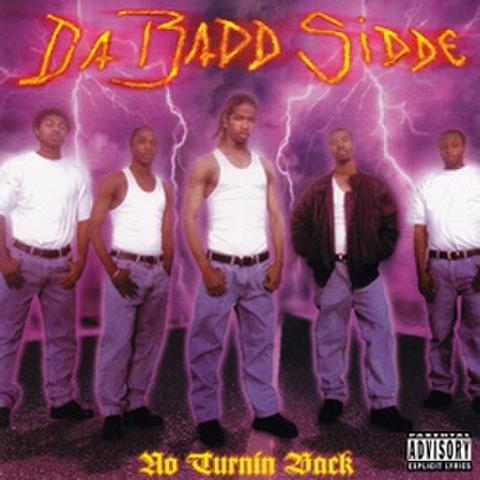 Da Badd Sidde / No Turnin Back
