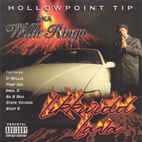 Hollowpoint Tip AKA Willie Ringo / Likkwidd Lava