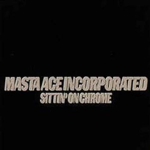 Mista Ace Incorporated / Sittin On Chrome