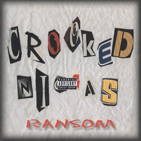 Crooked Niggas / Ransom
