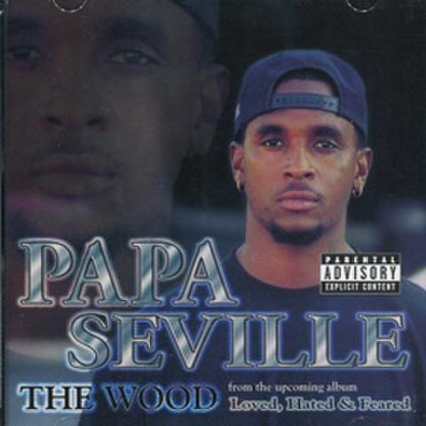 Papa Seville / The Wood