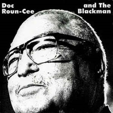 Doc Roun-Cee And The Blackman / The Coleman Young Theory