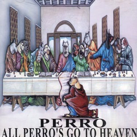 Perro / All Perro's Go To Heaven