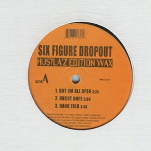 Six Figure Dropout / Hustla'z Edition Wax