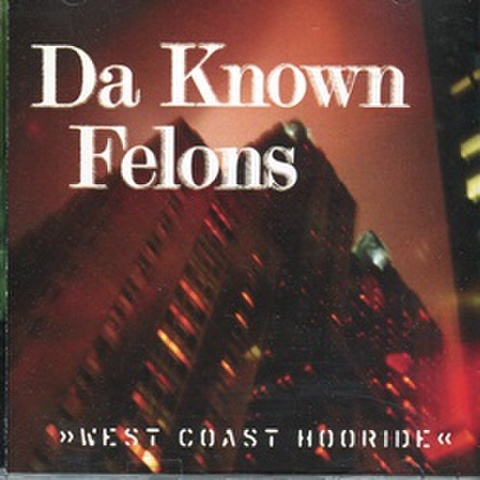 Da Known Felons / West Coast Hooride
