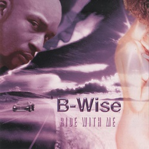 B-Wise / Ride With Me