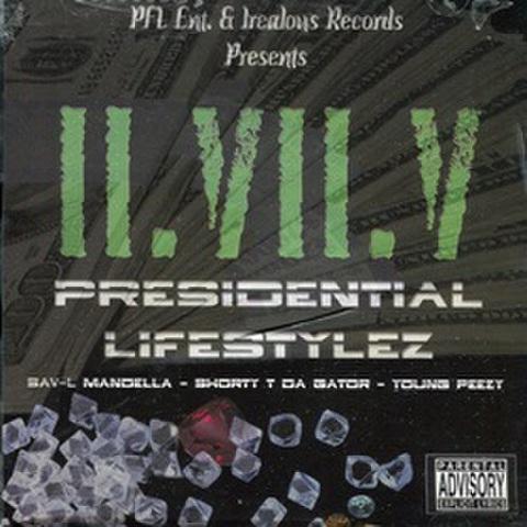 ll.Vll.V / Presidential Lifestylez
