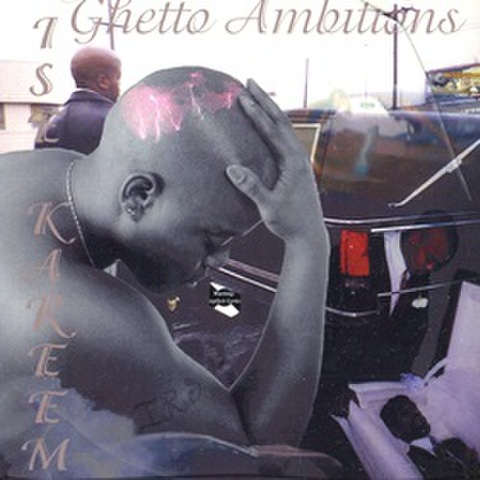 Ise Kareem / Ghetto Ambitions