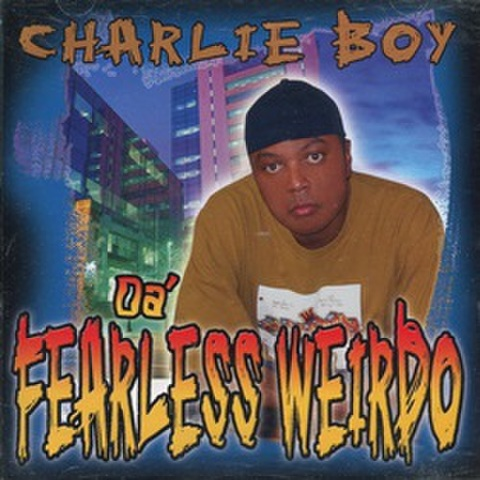 Charlie Boy / Da' Fearless Weirdo