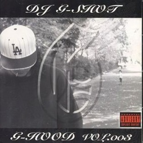 DJ G-Shot / G-Hood Vol.003