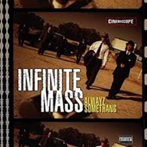 Infinite Mass / Alwayz Somethang