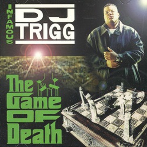 Infamous Dj Trigg / The Game Of Death