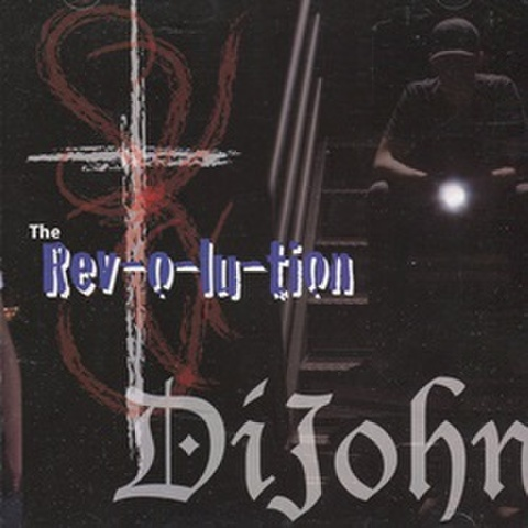 Dijohn / The Rev-O-Lu-Tion