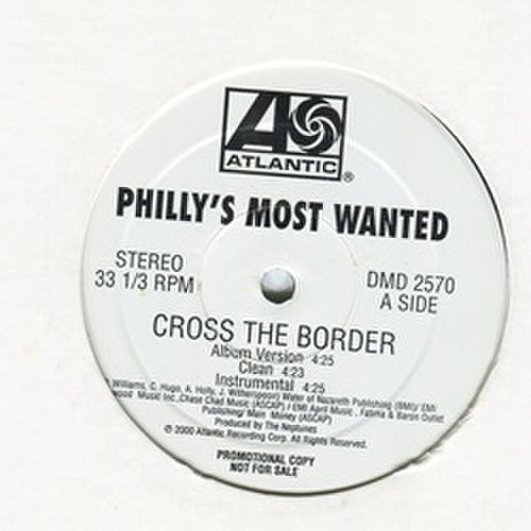 Philly's Most Wanted / Cross The Border