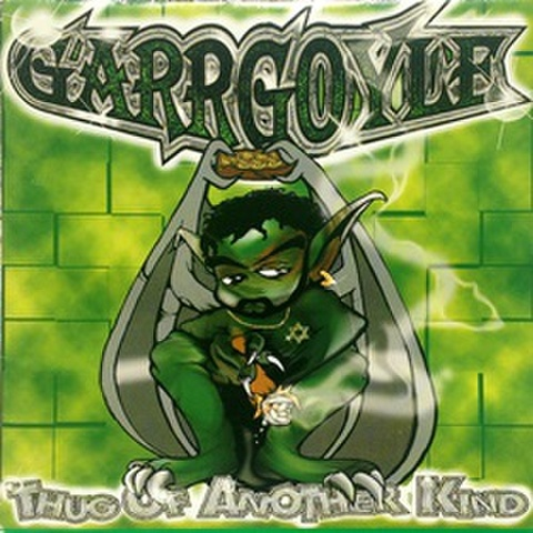 Garrgoyle / Thug Of Another Kind