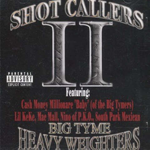 Shot Callers II Big Tyme Heavy Weighters