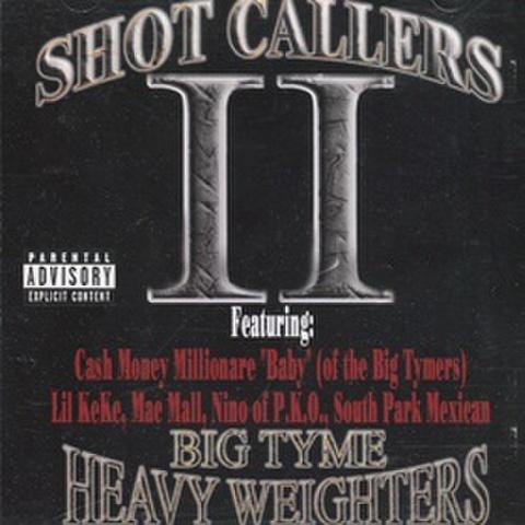 Shot Callers II Big Tyme Heavy Weighters
