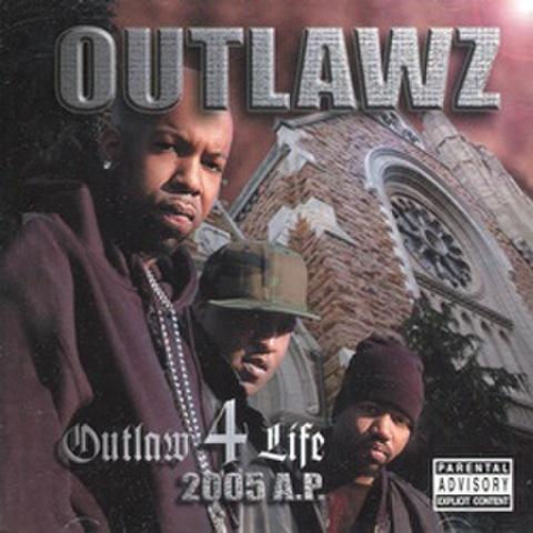 Outlawz / Outlaw 4 Life 2005 A.P.