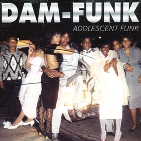 Dâm-Funk / Adolescent Funk