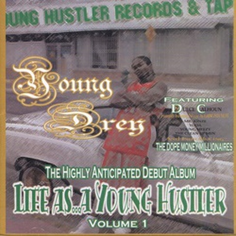 Young Drey / Life As...A Young Hustler Volume 1