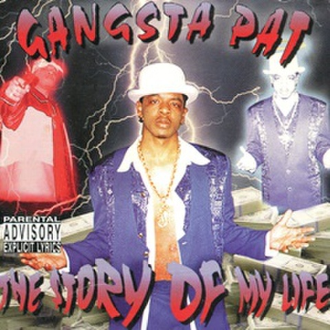 Gangsta Pat / The Story Of My Life
