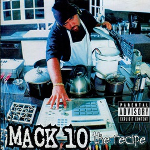 Mack 10 / The Recipe