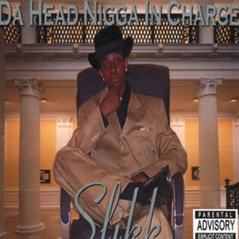 Slikk / Da Head Nigga In Charge