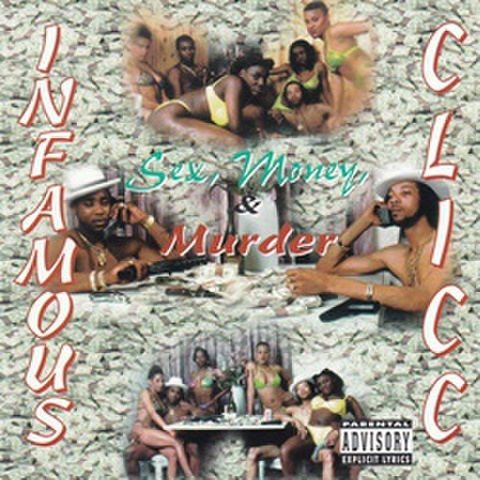 Infamous Clicc / Sex, Money & Murder