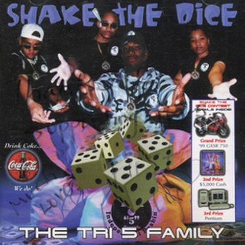 The Tri 5 Family / Shake The Dice