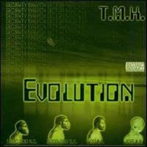 T.M.H. / Evolution