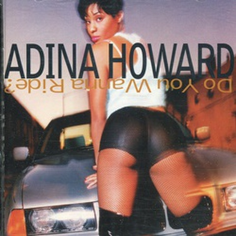 Adina Howard / Do You Wanna Ride?