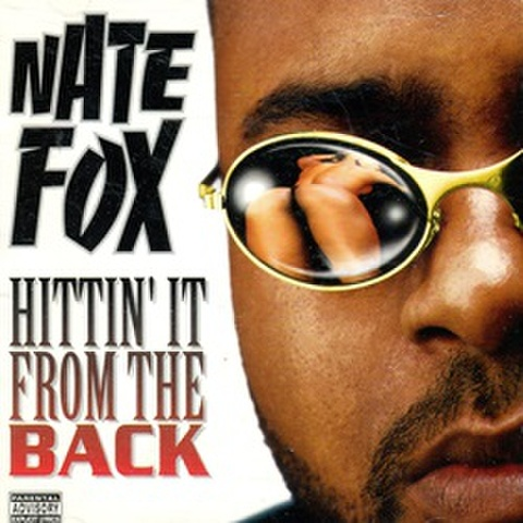 Nate Fox / Hittin It From The Back