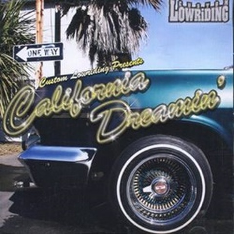 Custom Lowriding / California Dreamin'