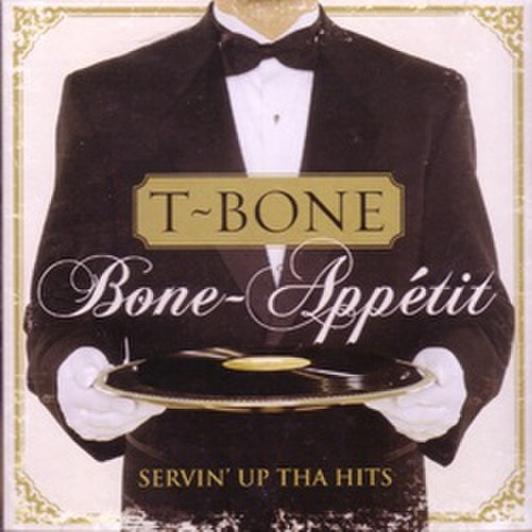 T-Bone / Bone-Appetit Servin Up Tha Hits