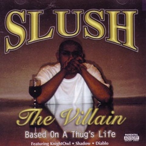 Slush / The Villain