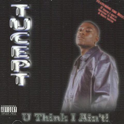 Tucept / U Think I Ain't!