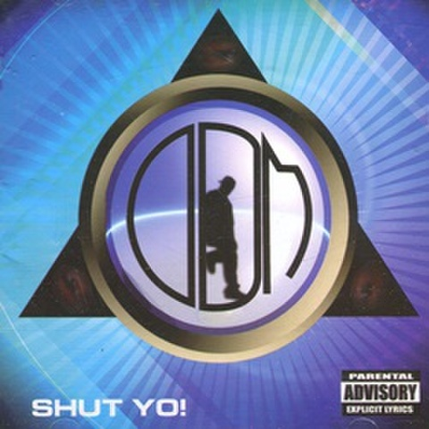 ODM / Shut Yo!