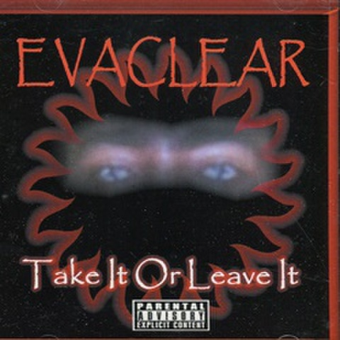 Evaclear / Take It Or Leave It