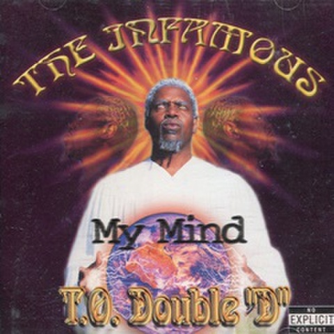 "The Infamous T.O. Double ""D"" / My Mind"