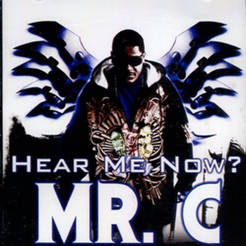 Mr. C / Hear Me Now?