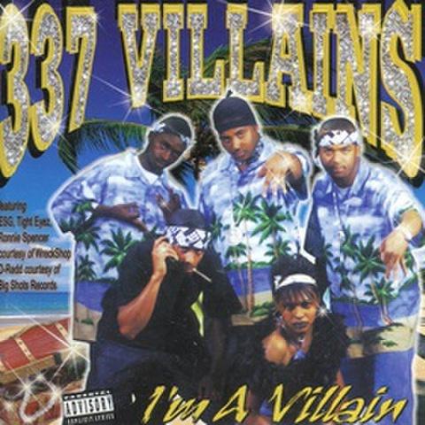 337 Villains / I'm A Villain