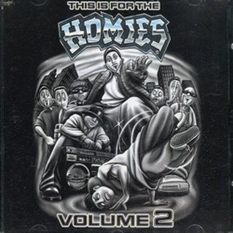 This Is For The Homies Volume 2