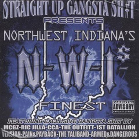 Straight Up Gangsta Sh#t / Northwest Indiana's N-W-I's Finest