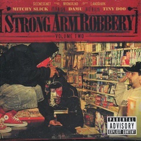 Mitchy Slick-Damu-Tiny Doo / Strong Arm Robbery Volume Two