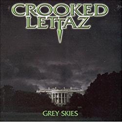 Crooked Lettaz / Grey Skies