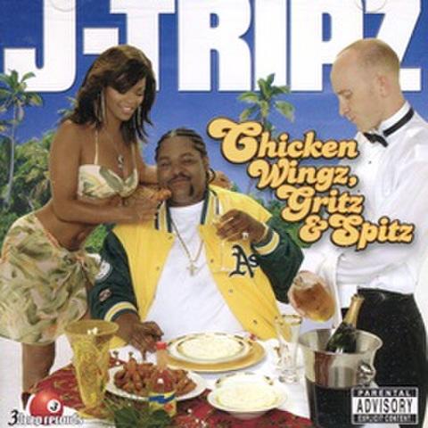 J-Tripz / Chicken Wingz Girtz & Spitz