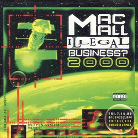 Mac Mall / Illegal Business 2000