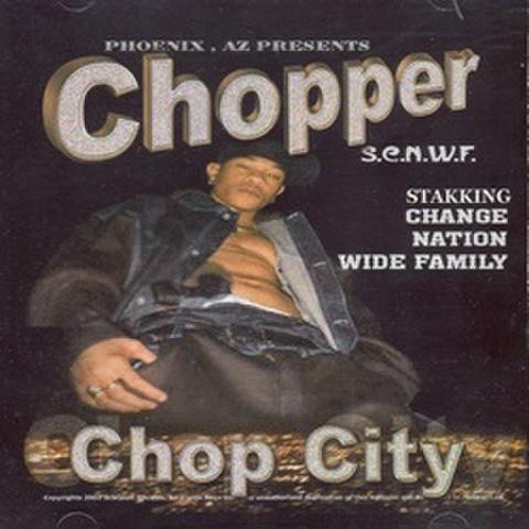 Chopper / Chop City