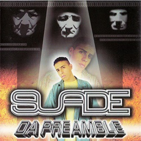 Suade / Da Preamble