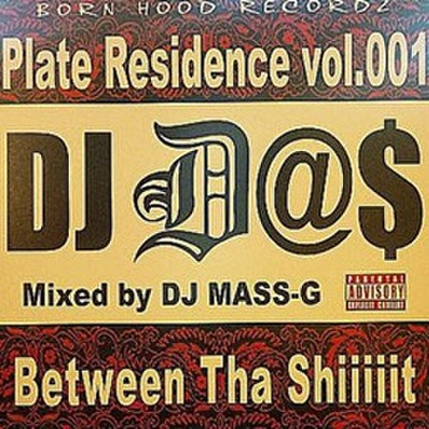 DJ D@S / Plate Residence Vol.001 - Between Tha Shiiiiit